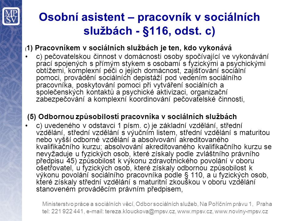 Osobní asistent – pracovník v sociálních službách - §116, odst. c)