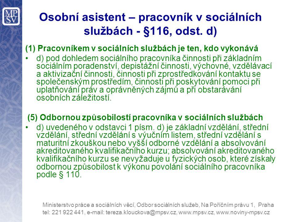 Osobní asistent – pracovník v sociálních službách - §116, odst. d)