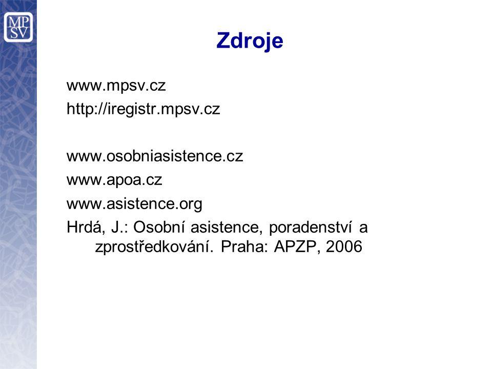 Zdroje www.mpsv.cz http://iregistr.mpsv.cz www.osobniasistence.cz