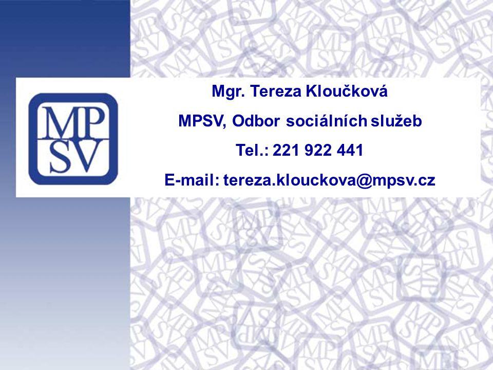 MPSV, Odbor sociálních služeb E-mail: tereza.klouckova@mpsv.cz