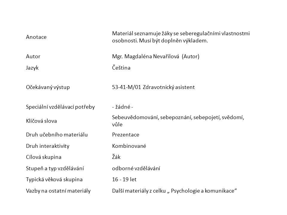 Anotace Materiál seznamuje žáky se seberegulačními vlastnostmi osobnosti. Musí být doplněn výkladem.