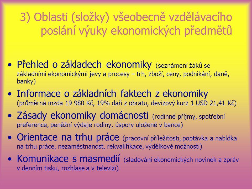 3) Oblasti (složky) všeobecně vzdělávacího poslání výuky ekonomických předmětů