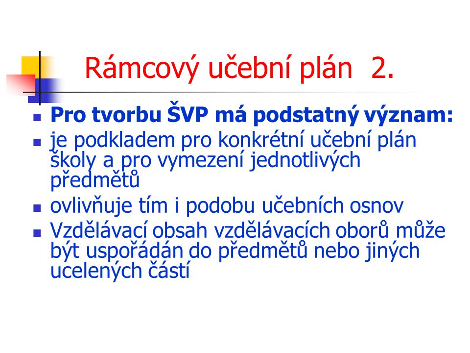 Rámcový učební plán 2. Pro tvorbu ŠVP má podstatný význam:
