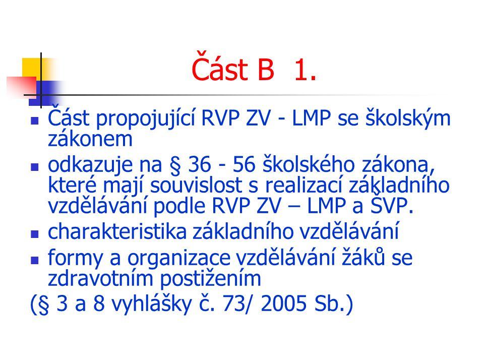 Část B 1. Část propojující RVP ZV - LMP se školským zákonem