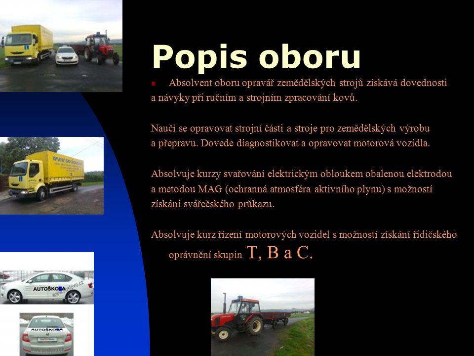 Popis oboru Absolvent oboru opravář zemědělských strojů získává dovednosti. a návyky při ručním a strojním zpracování kovů.
