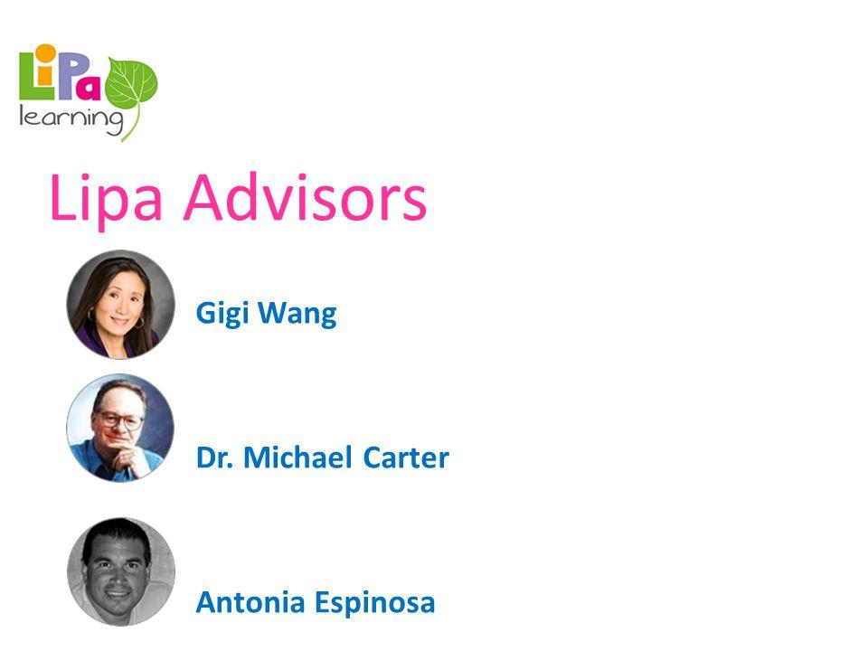 Lipa Advisors Gigi Wang Dr. Michael Carter Antonia Espinosa
