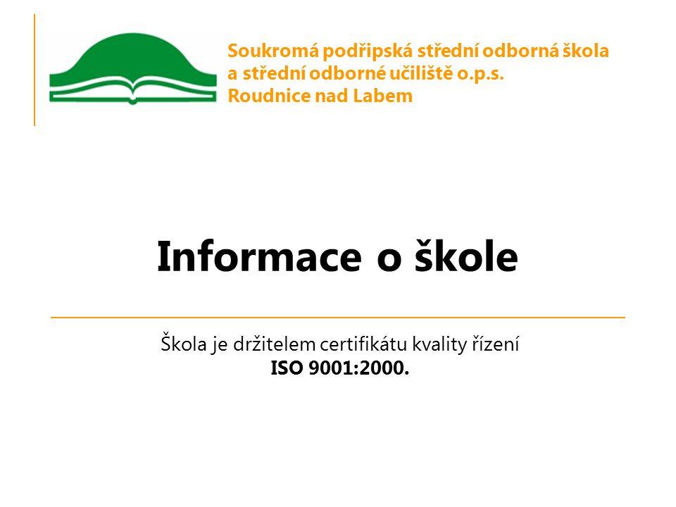 Škola je držitelem certifikátu kvality řízení ISO 9001:2000.