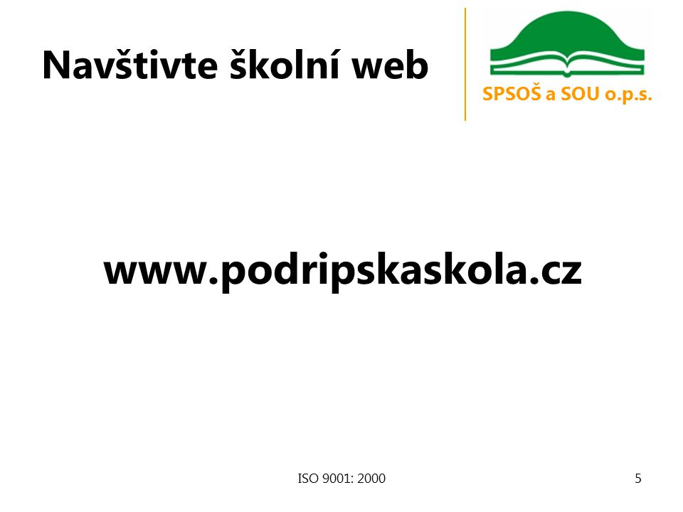 Navštivte školní web www.podripskaskola.cz ISO 9001: 2000