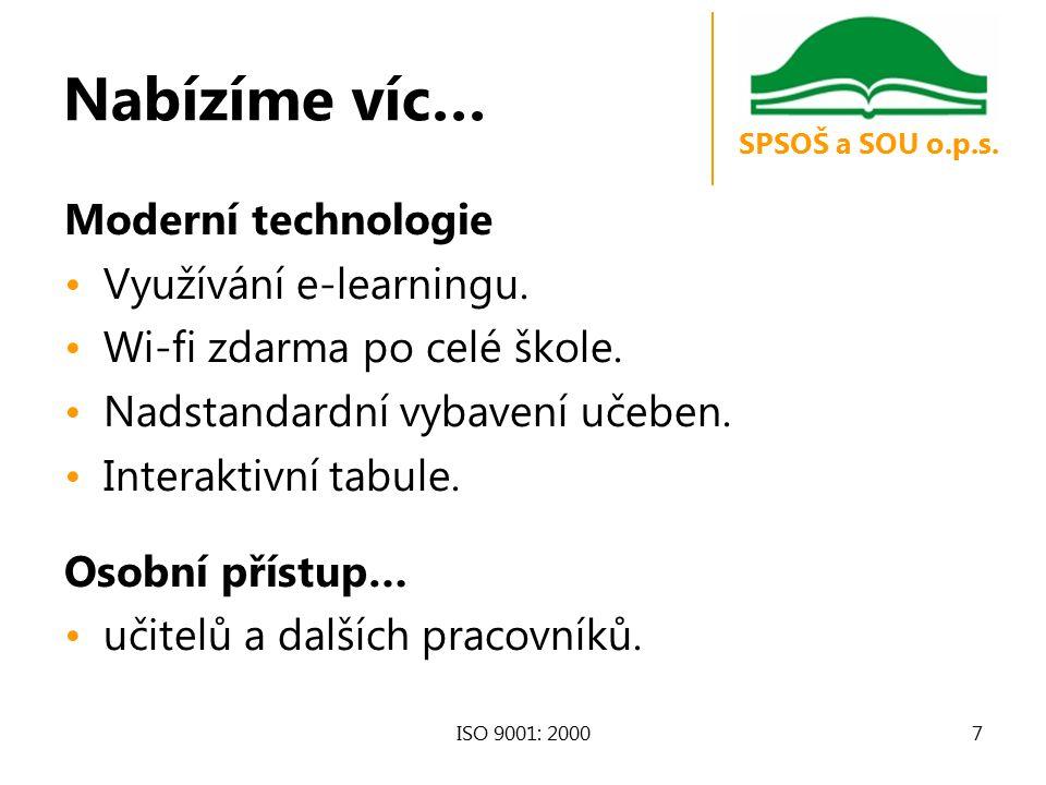 Nabízíme víc… Moderní technologie Využívání e-learningu.