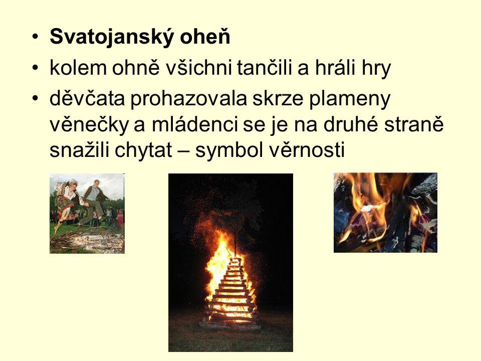 Svatojanský oheň kolem ohně všichni tančili a hráli hry.