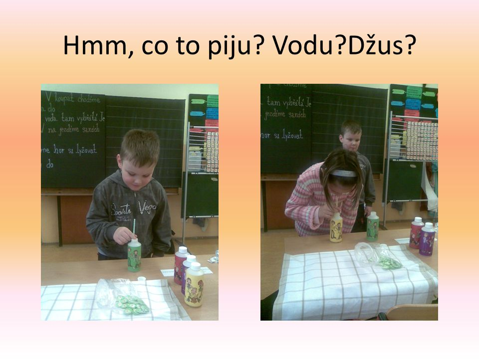 Hmm, co to piju Vodu Džus