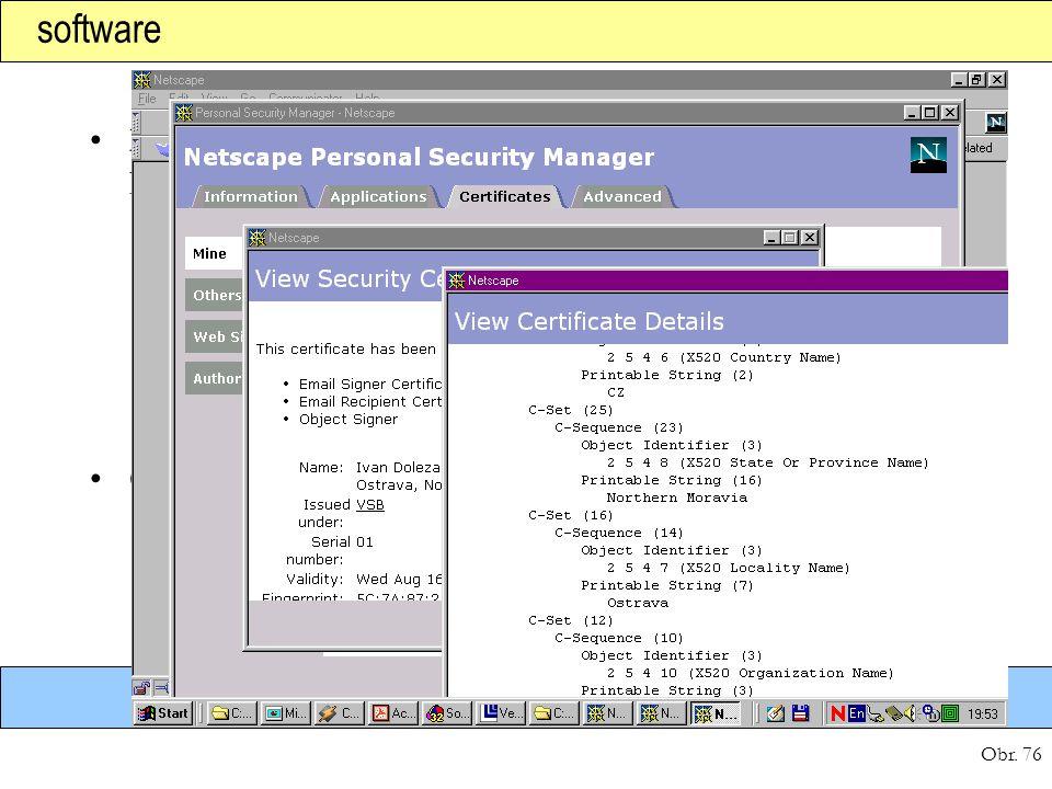 software Mozilla Open Source PKI Services http://www.mozilla.org/ (GNU licence) stejní autoři jako OpenSSL.