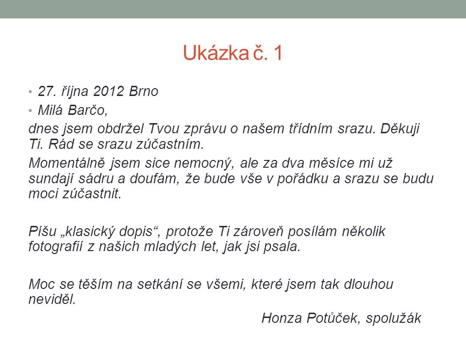 Ukázka č. 1 27. října 2012 Brno Milá Barčo,