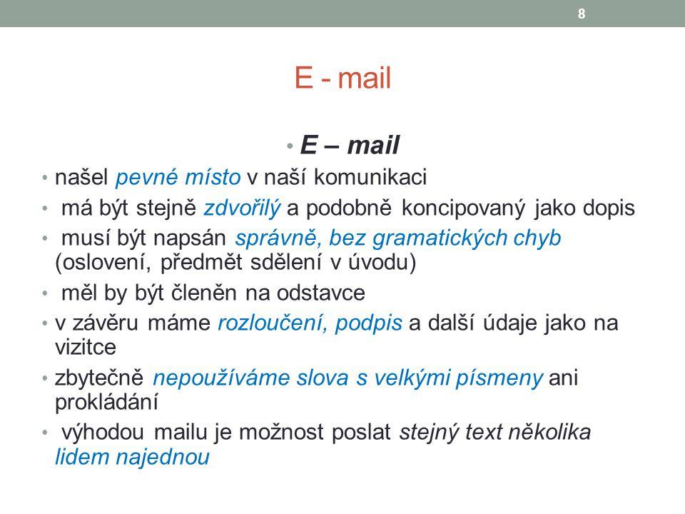 E - mail E – mail našel pevné místo v naší komunikaci