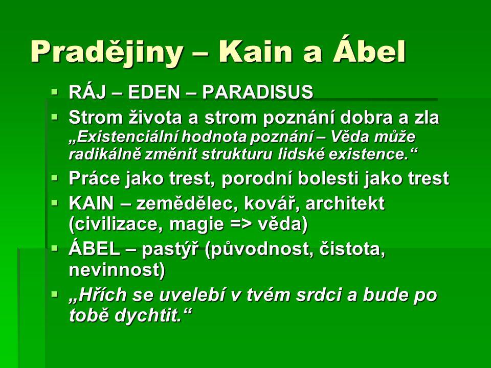Pradějiny – Kain a Ábel RÁJ – EDEN – PARADISUS