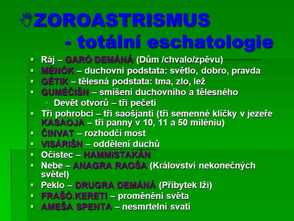 ZOROASTRISMUS - totální eschatologie