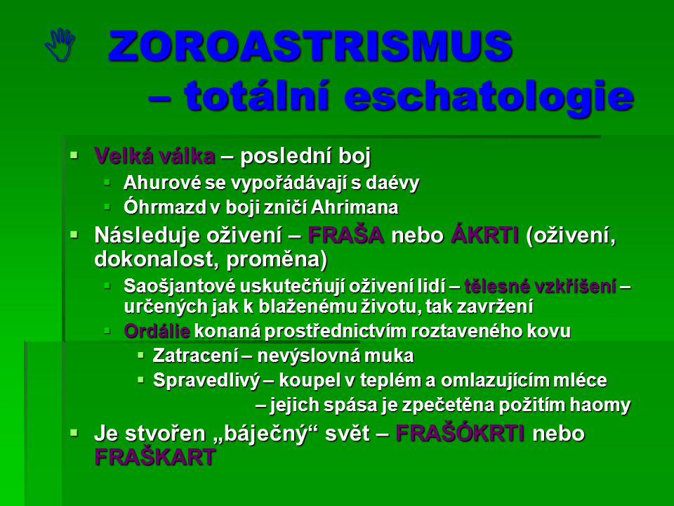  ZOROASTRISMUS – totální eschatologie