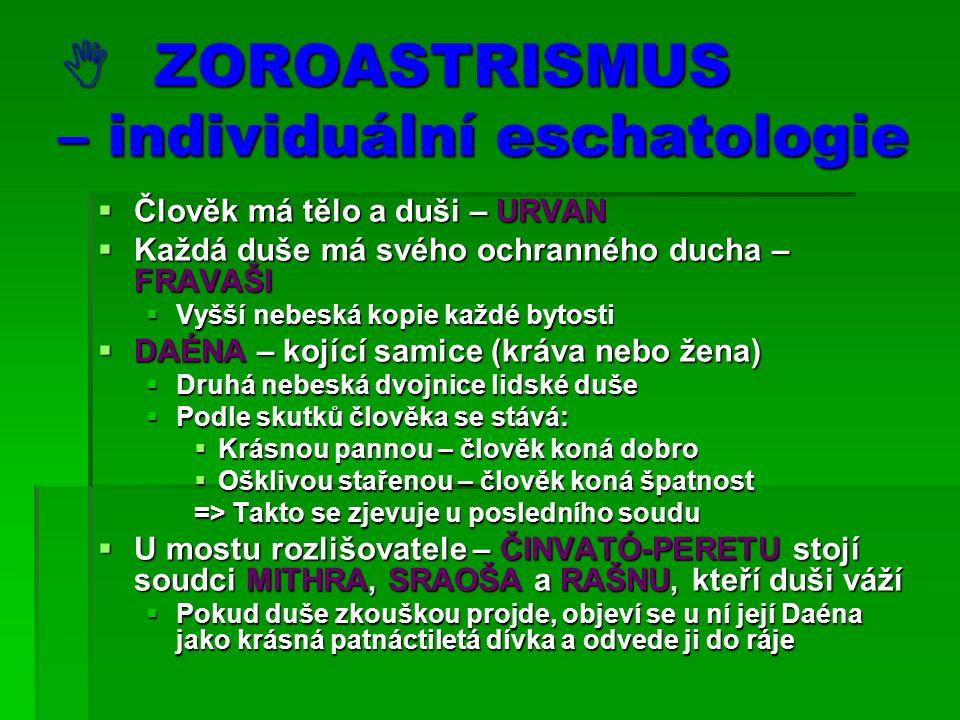  ZOROASTRISMUS – individuální eschatologie