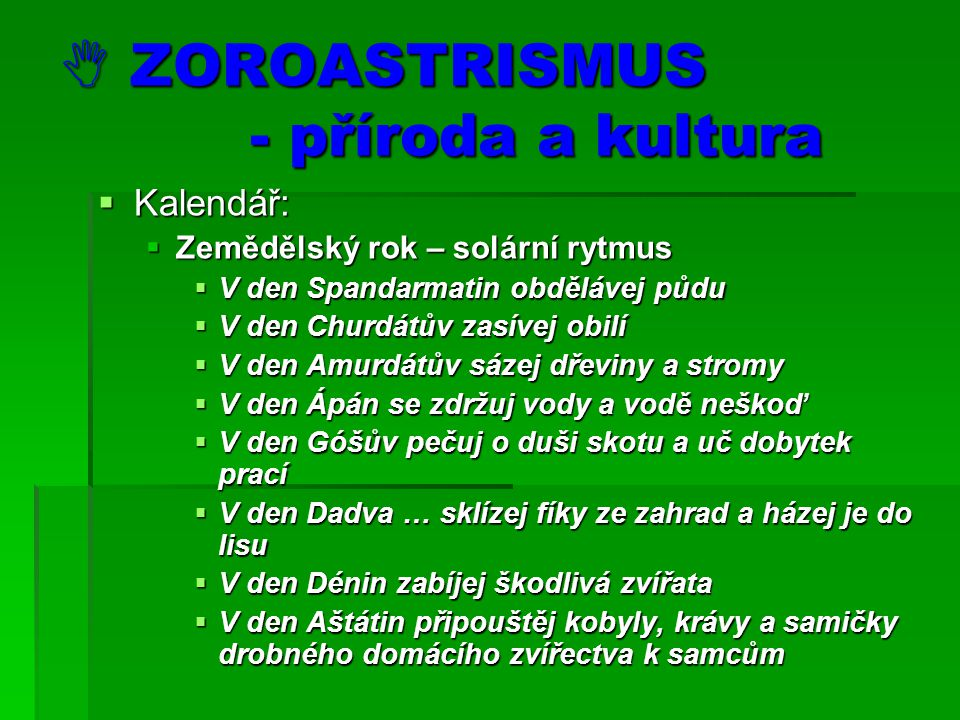  ZOROASTRISMUS - příroda a kultura