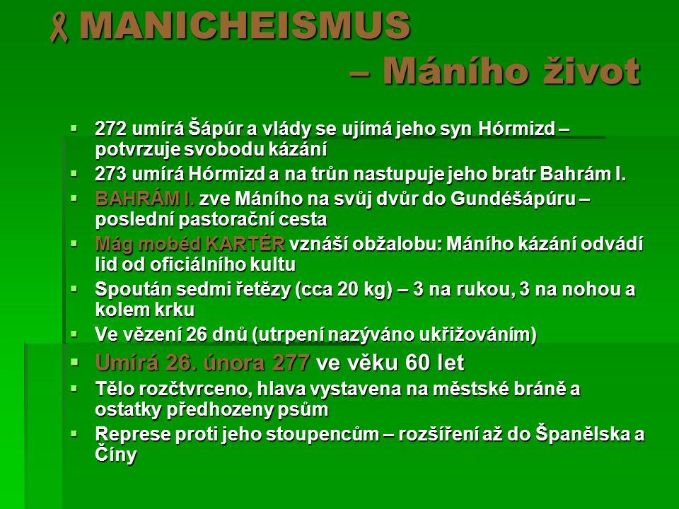 MANICHEISMUS – Máního život