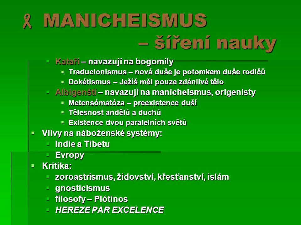  MANICHEISMUS – šíření nauky