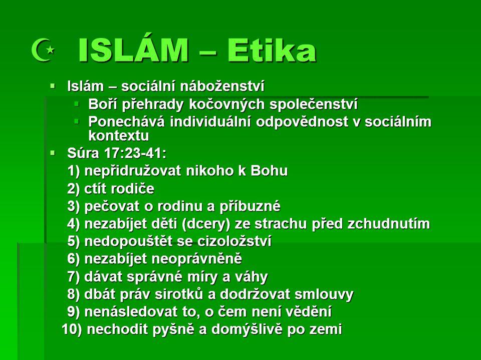  ISLÁM – Etika Islám – sociální náboženství