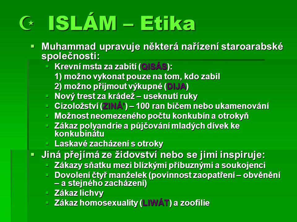  ISLÁM – Etika Muhammad upravuje některá nařízení staroarabské společnosti: Krevní msta za zabití (QISÁS):