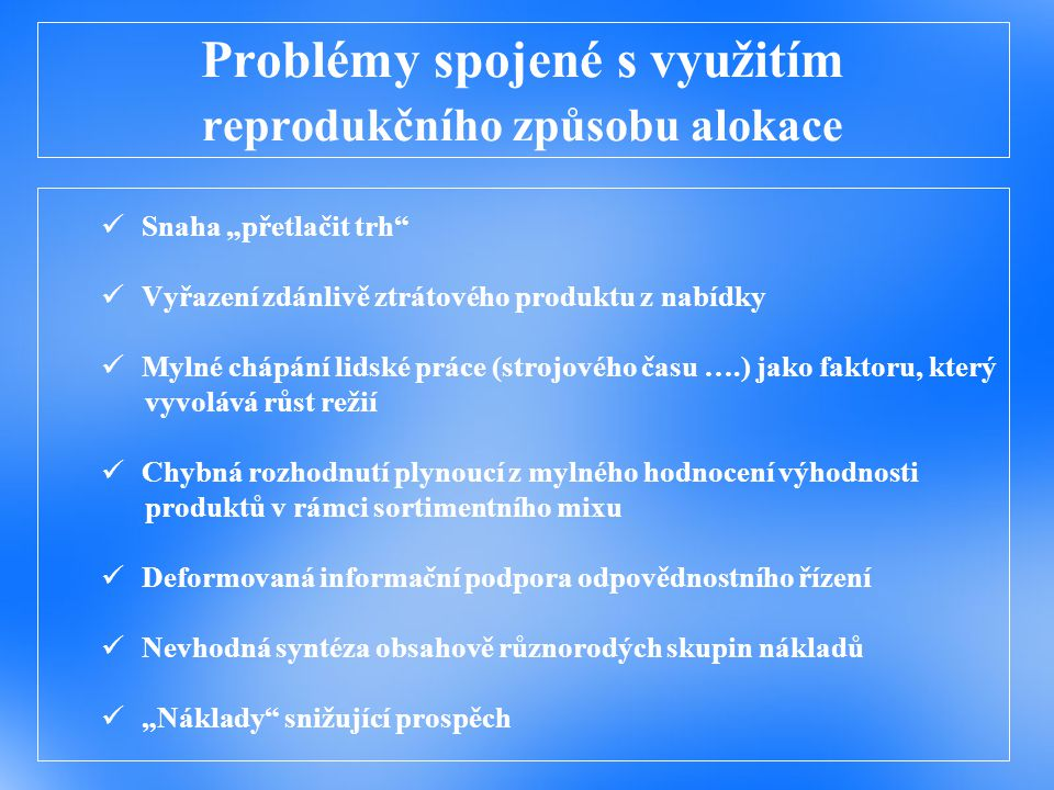 Problémy spojené s využitím reprodukčního způsobu alokace