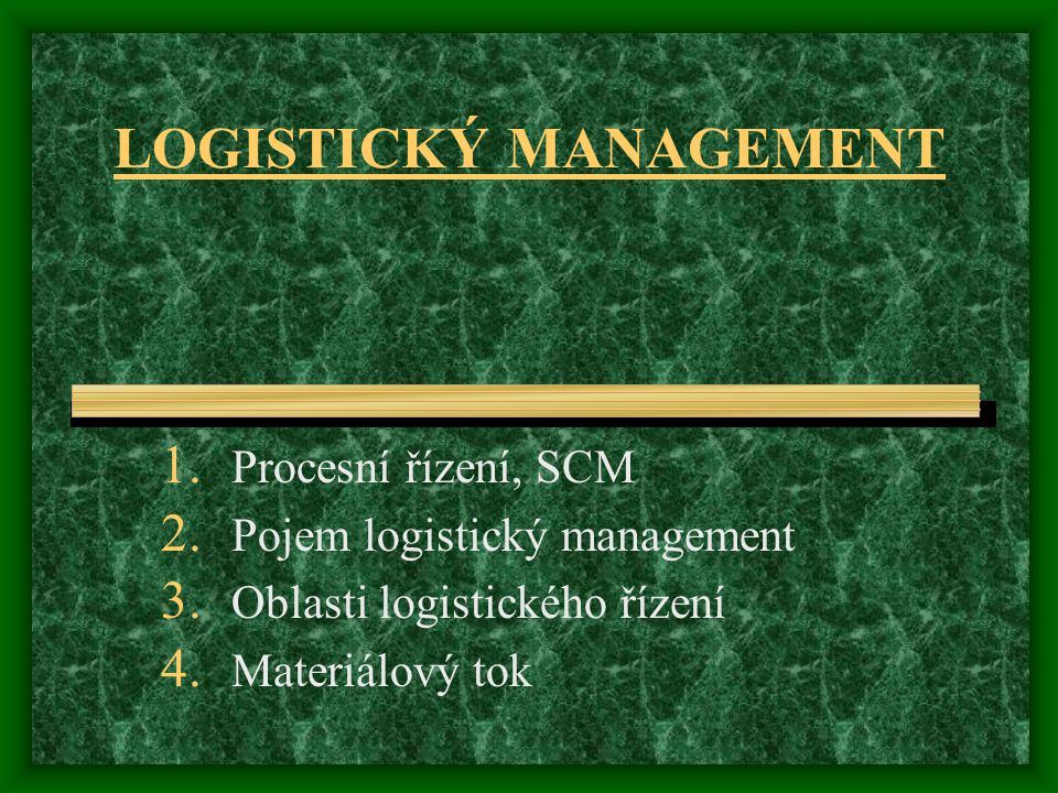 LOGISTICKÝ MANAGEMENT