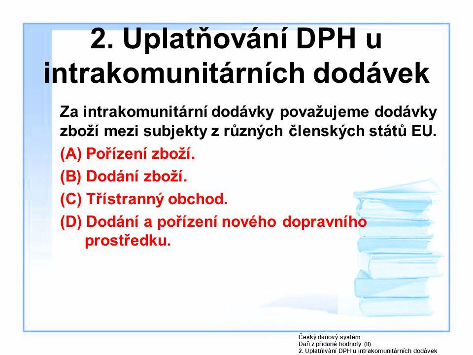 2. Uplatňování DPH u intrakomunitárních dodávek
