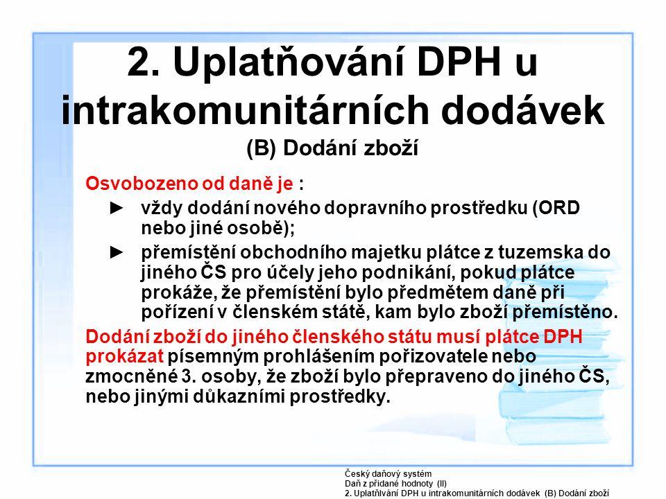 2. Uplatňování DPH u intrakomunitárních dodávek (B) Dodání zboží