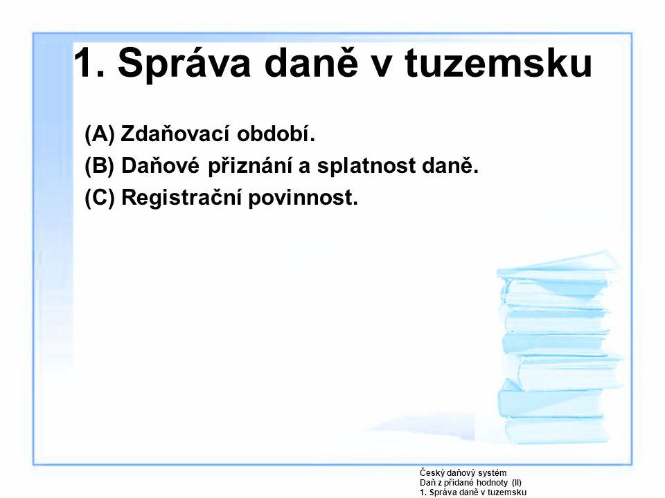 1. Správa daně v tuzemsku (A) Zdaňovací období.