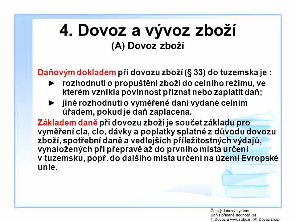 4. Dovoz a vývoz zboží (A) Dovoz zboží