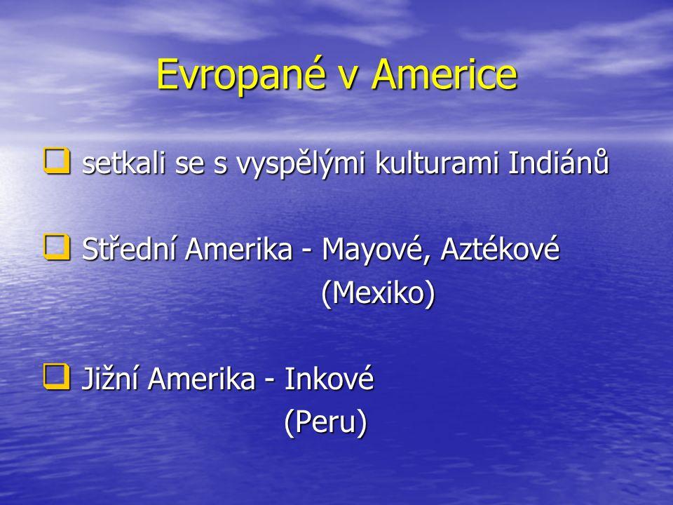Evropané v Americe setkali se s vyspělými kulturami Indiánů