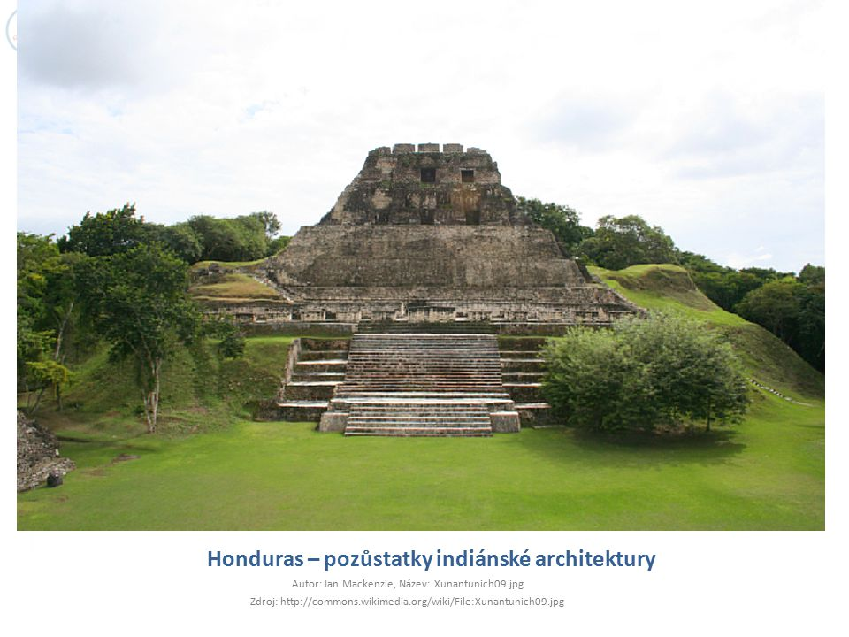 Honduras – pozůstatky indiánské architektury