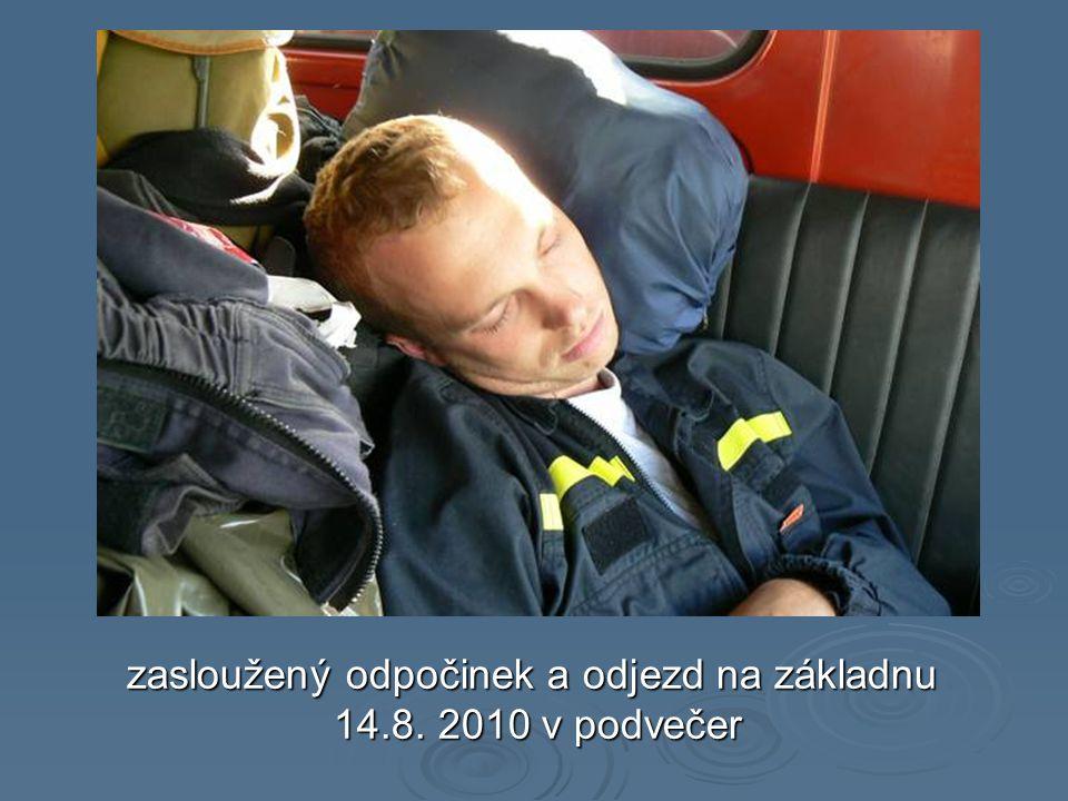 zasloužený odpočinek a odjezd na základnu 14.8. 2010 v podvečer