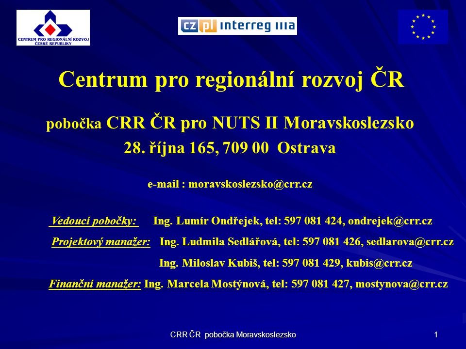 Centrum pro regionální rozvoj ČR e-mail : moravskoslezsko@crr.cz