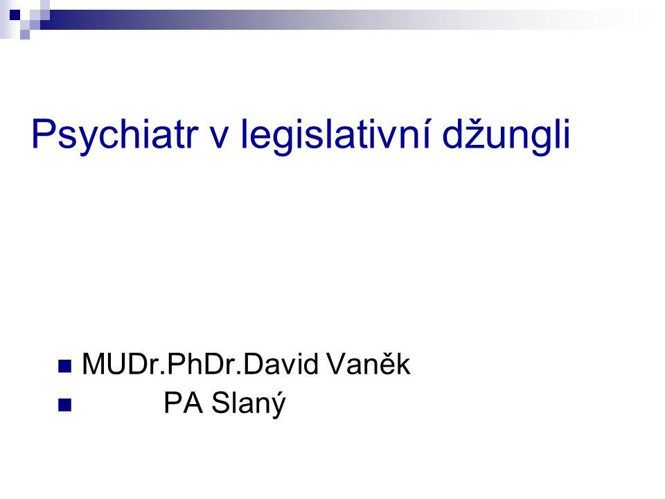 Psychiatr v legislativní džungli