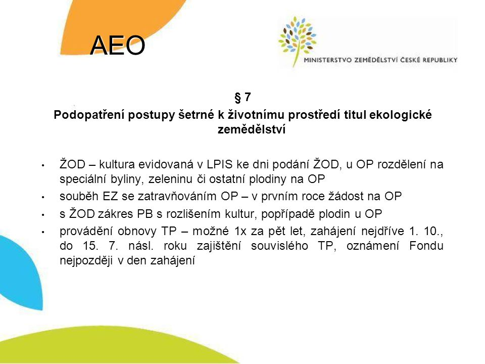 AEO § 7. Podopatření postupy šetrné k životnímu prostředí titul ekologické zemědělství.