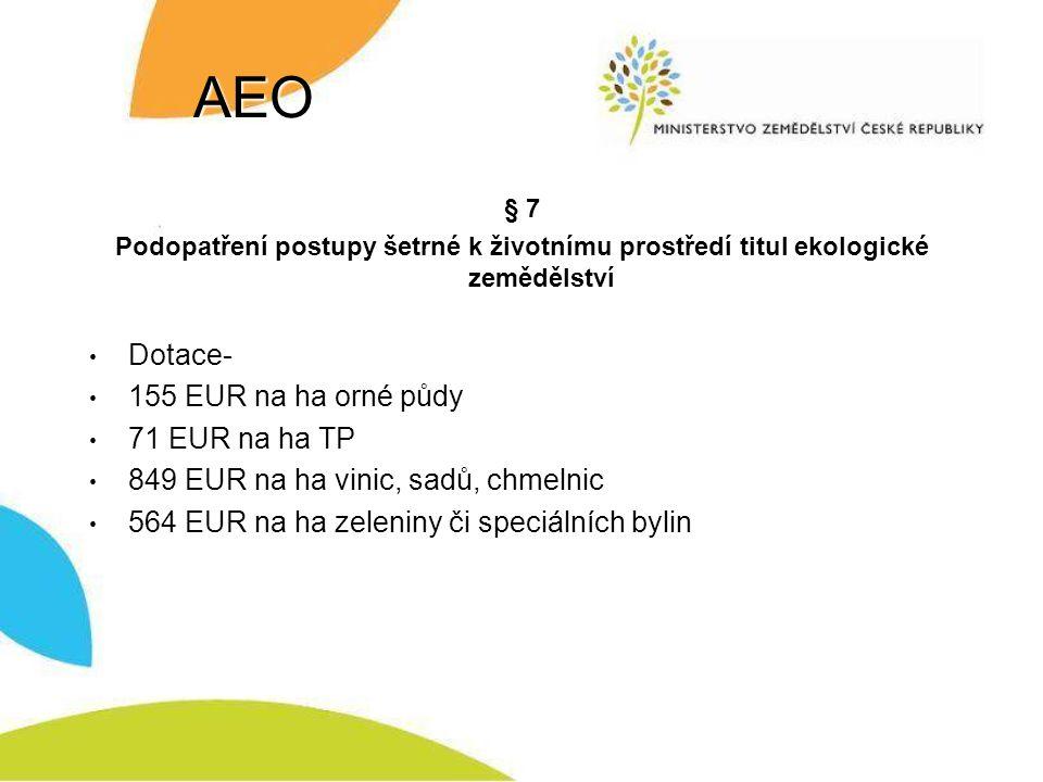 AEO Dotace- 155 EUR na ha orné půdy 71 EUR na ha TP