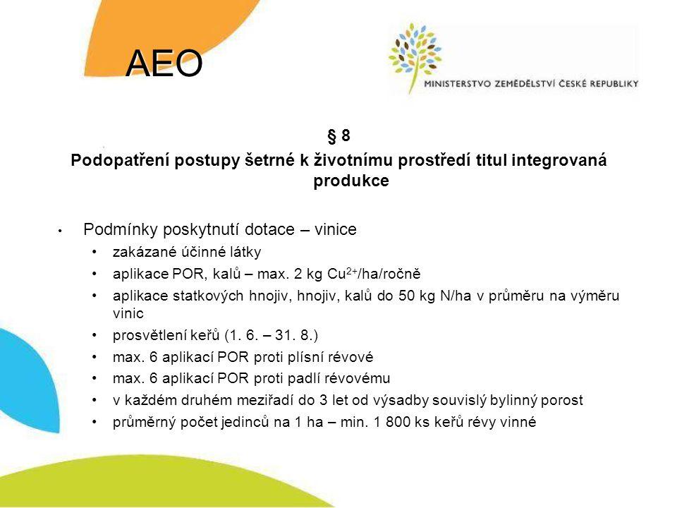 AEO § 8. Podopatření postupy šetrné k životnímu prostředí titul integrovaná produkce. Podmínky poskytnutí dotace – vinice.