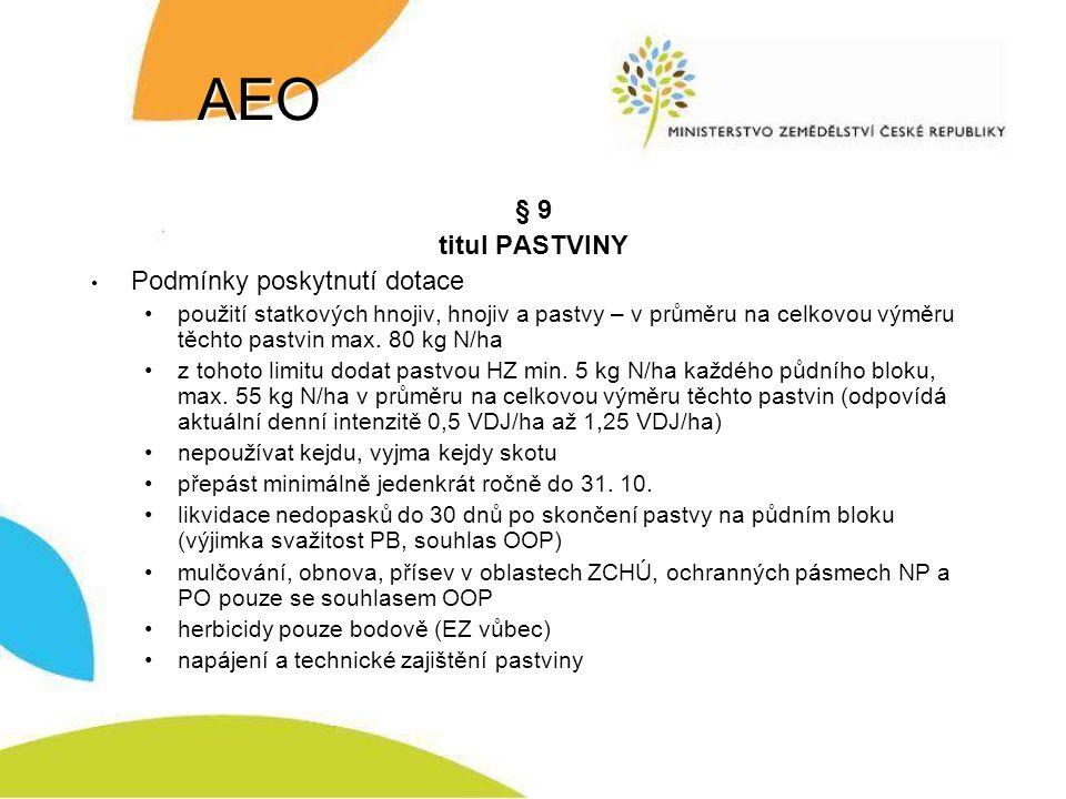 AEO § 9 titul PASTVINY Podmínky poskytnutí dotace