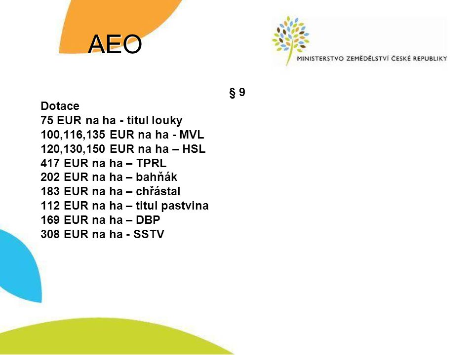 AEO § 9 Dotace 75 EUR na ha - titul louky 100,116,135 EUR na ha - MVL