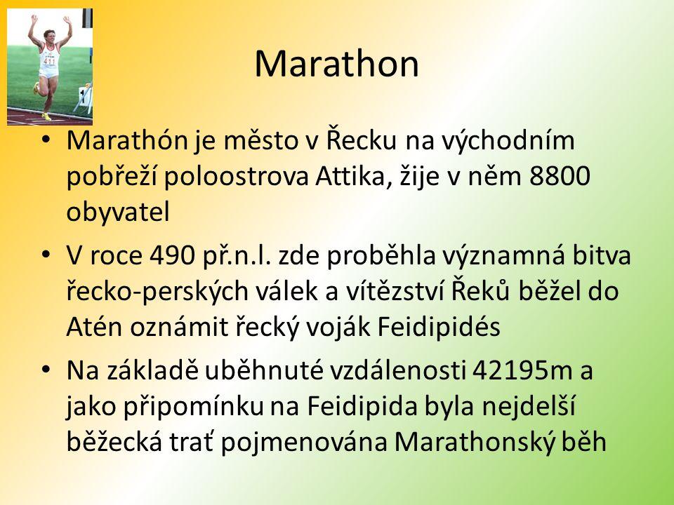 Marathon Marathón je město v Řecku na východním pobřeží poloostrova Attika, žije v něm 8800 obyvatel.