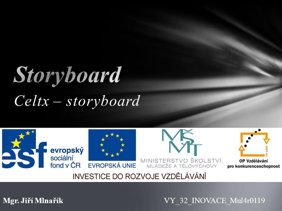 Storyboard Celtx – storyboard Mgr. Jiří Mlnařík