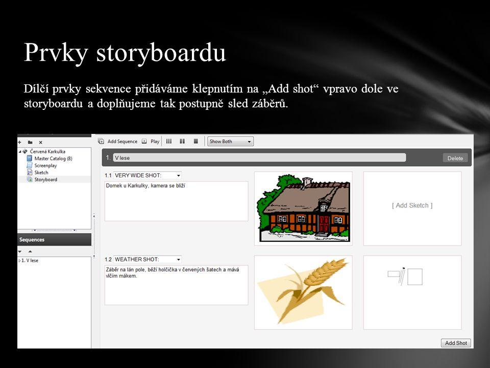 """Prvky storyboardu Dílčí prvky sekvence přidáváme klepnutím na """"Add shot vpravo dole ve storyboardu a doplňujeme tak postupně sled záběrů."""