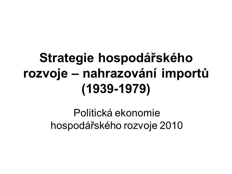 Strategie hospodářského rozvoje – nahrazování importů (1939-1979)