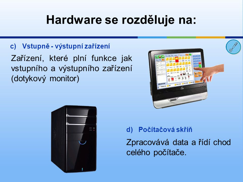 Hardware se rozděluje na: