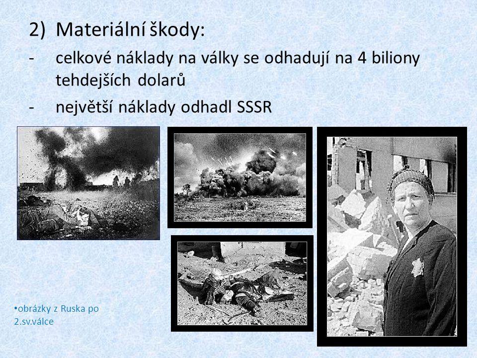 Materiální škody: celkové náklady na války se odhadují na 4 biliony tehdejších dolarů. největší náklady odhadl SSSR.