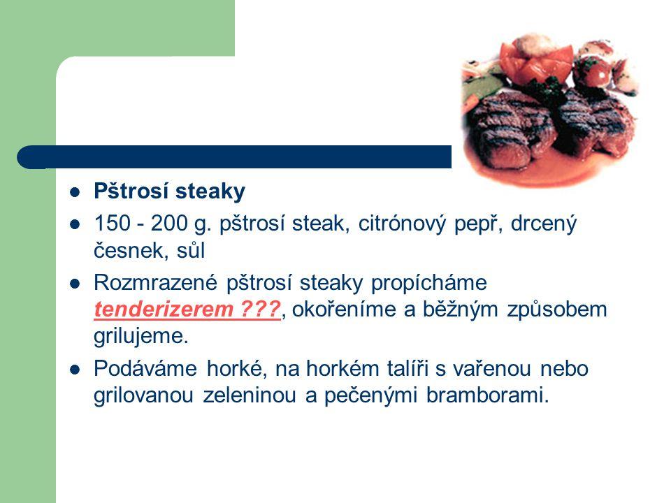 Pštrosí steaky 150 - 200 g. pštrosí steak, citrónový pepř, drcený česnek, sůl.